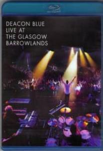 Deacon Blue Live at the Glasgow Barrowlands (Blu-ray)