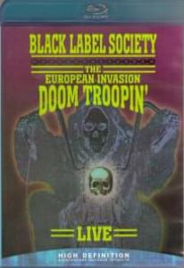 Black Label Society  The European Invasion  Doom Troopin Live (Blu-ray)