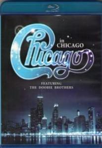 Chicago In Chicago featuring The Doobie Brothers (Blu-ray)